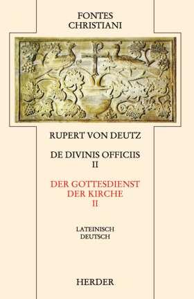 Liber de divinis officiis = Der Gottesdienst der Kirche. 2. Teilband - Auf der Textgrundlage der Edition von Hrabanus Haacke