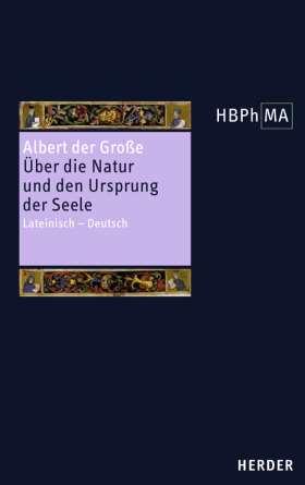 Liber de natura et origine animae. Über die Natur und den Ursprung der Seele. Lateinisch - Deutsch. Übersetzt und eingeleitet von Henryk Anzulewicz