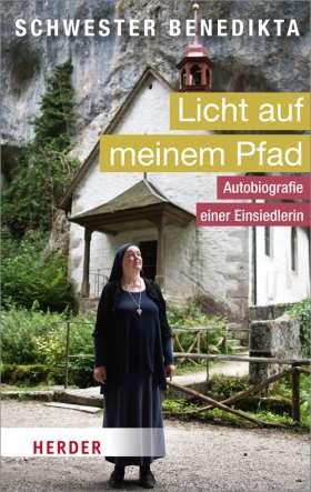 Licht auf meinem Pfad. Autobiografie einer Einsiedlerin