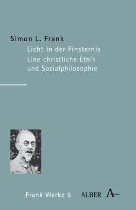 Licht in der Finsternis. (Svet vo t'me) Versuch einer christlichen Ethik und Sozialphilosophie