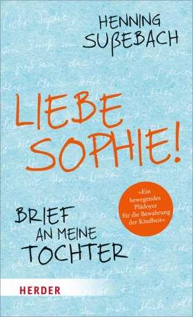 Liebe Sophie! Brief an meine Tochter