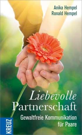 Liebevolle Partnerschaft. Gewaltfreie Kommunikation für Paare