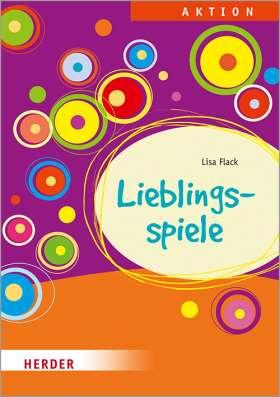 Lieblingsspiele. für Hort, Schulkindbetreuung und Ganztagsschule