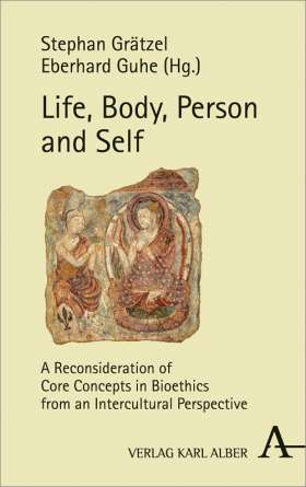 Life, Body, Person and Self. A Reconsideration of Core Concepts in Bioethics from an Intercultural Perspective