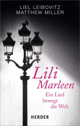 Lili Marleen. Ein Lied bewgt die Welt