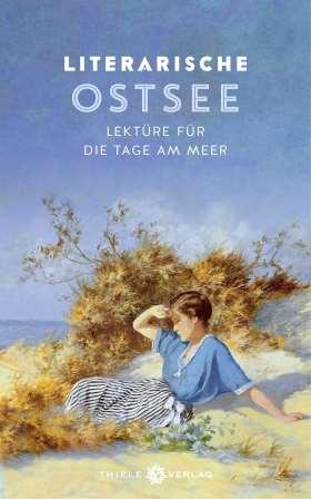 Literarische Ostsee. Lektüre für die Tage am Meer