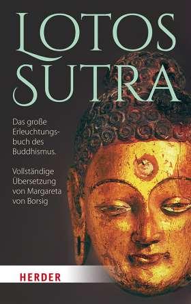 Lotos-Sutra. Das große Erleuchtungsbuch des Buddhismus. Vollständige Übersetzung von Margareta von Borsig