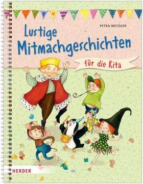 Lustige Mitmachgeschichten für die Kita. Fantasie, Spaß und Bewegung für Kinder ab 3