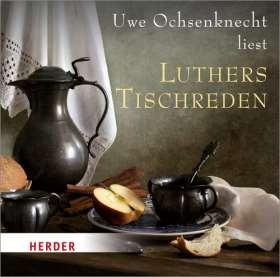 Luthers Tischreden. gelesen von Uwe Ochsenknecht