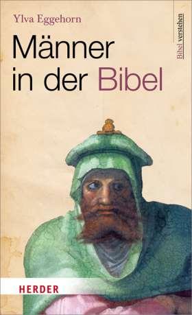 Männer in der Bibel. Bibel verstehen
