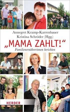 """""""Mama zahlt!"""" Familienernährerinnen berichten"""