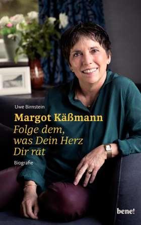 Margot Käßmann. Folge dem, was Dein Herz Dir rät