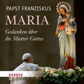 Maria. Gedanken über die Mutter Gottes