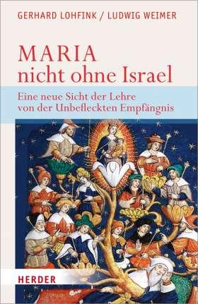 Maria - nicht ohne Israel. Eine neue Sicht der Lehre von der Unbefleckten Empfängnis