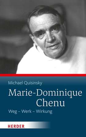 Marie-Dominique Chenu. Weg - Werk - Wirkung