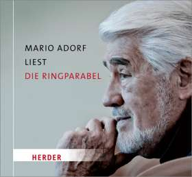 Mario Adorf liest die Ringparabel von Gotthold Ephraim Lessing. mit Peter Fricke, Barbara Stoll und Andi Weiss