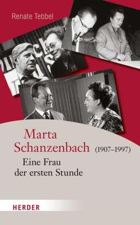Marta Schanzenbach (1907-1997). Eine Frau der ersten Stunde