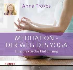 Meditation - der Weg des Yoga. Eine praktische Einführung