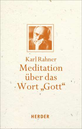 """Meditation über das Wort """"Gott"""" Mit einem Geleitwort von Karl Kardinal Lehmann"""