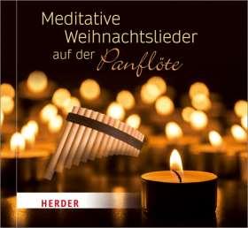 Meditative Weihnachtslieder auf der Panflöte