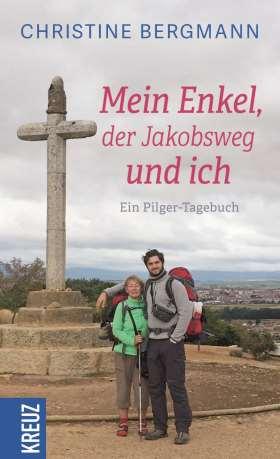 Mein Enkel, der Jakobsweg und ich. Pilger-Tagebuch