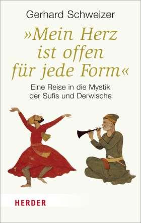 """""""Mein Herz ist offen für jede Form"""" Eine Reise in die Mystik der Sufis und Derwische"""