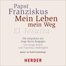Mein Leben - mein Weg. El Jesuita. Die Gespräche mit Jorge Mario Bergoglio von Sergio Rubin und Francesca Ambrogetti