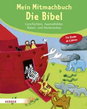 Mein Mitmachbuch Die Bibel. Geschichten, Ausmalbilder, Rätsel- und Stickerseiten