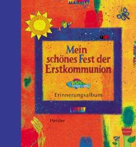 Mein schönes Fest der Erstkommunion. Erinnerungsalbum