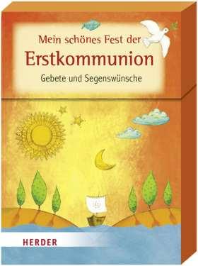 Mein schönes Fest der Erstkommunion. Gebete und Segenswünsche