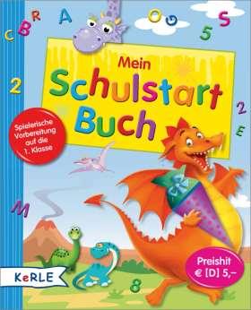 Mein Schulstart-Buch. Spielerische Vorbereitung auf die 1. Klasse