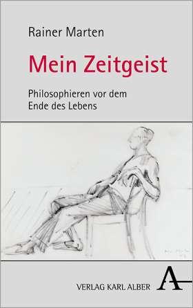 Neu: Mein Zeitgeist. Philosophieren vor dem Ende des Lebens - 978-3-495-49214-7