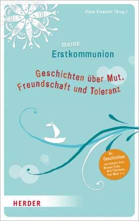 Meine Erstkommunion  . Geschichten über Mut, Freundschaft und Toleranz