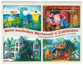 Meine wunderbare Märchenwelt in Erzählbildern. Die schönsten Märchen der Brüder Grimm. Kniebuchgeschichten zum Mitmachen und Erzählen