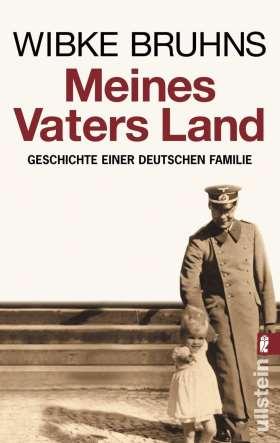 Meines Vaters Land. Geschichte einer deutschen Familie