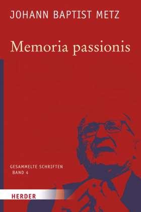 Memoria passionis. Ein provozierendes Gedächtnis in pluralistischer Gesellschaft