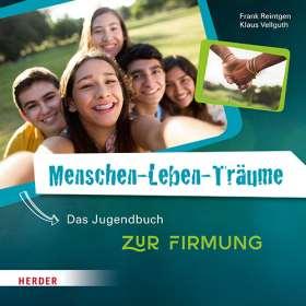 Menschen-Leben-Träume. Das Jugendbuch zur Firmung