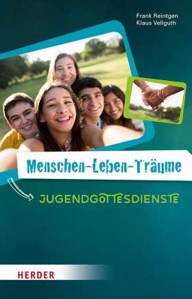 Menschen-Leben-Träume. Jugendgottesdienste