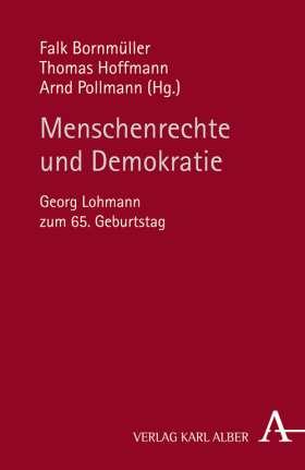 Menschenrechte und Demokratie. Georg Lohmann zum 65. Geburtstag