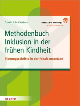 Methodenbuch Inklusion in der frühen Kindheit. Planungsschritte in der Praxis umsetzen