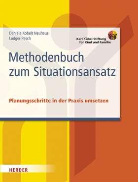 Methodenbuch zum Situationsansatz. Planungsschritte in der Praxis umsetzen