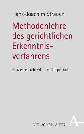 Methodenlehre des gerichtlichen Erkenntnisverfahrens. Prozesse richterlicher Kognition
