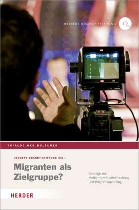 Migranten als Zielgruppe? Beiträge zur Medienrezeptionsforschung und Programmplanung