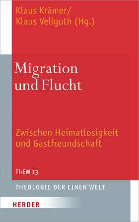 Migration und Flucht. Zwischen Heimatlosigkeit und Gastfreundschaft