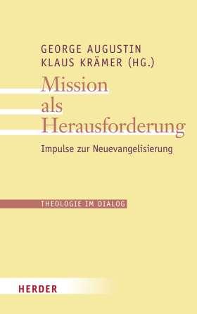 Mission als Herausforderung. Impulse zur Neuevangelisierung