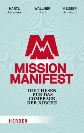 Mission Manifest. Die Thesen für das Comeback der Kirche