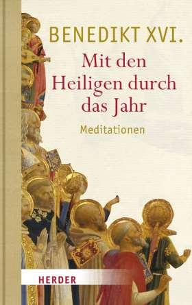 Mit den Heiligen durch das Jahr. Meditationen