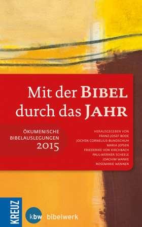 Mit der Bibel durch das Jahr 2015. Ökumenische Bibelauslegungen
