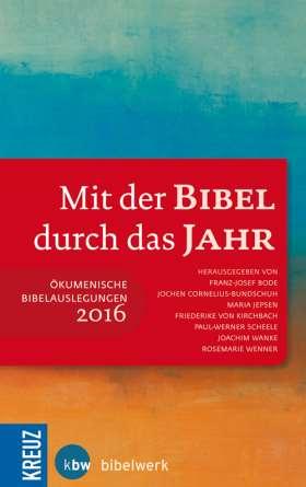 Mit der Bibel durch das Jahr 2016. Ökumenische Bibelauslegungen