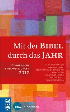 Mit der Bibel durch das Jahr 2017. Ökumenische Bibelauslegungen